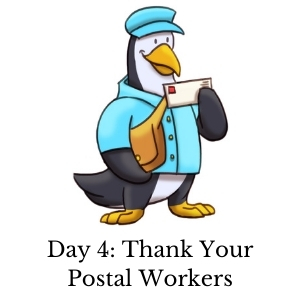 Day 4 - Thank your postal worker