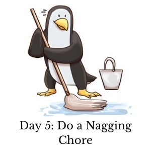 Day 5 Do a Nagging Chore