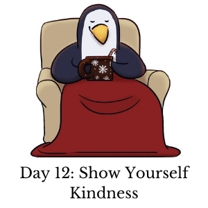 Day 12: Show Yourself Kindness