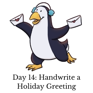 Day 14: Handwrite a Holiday Greeting