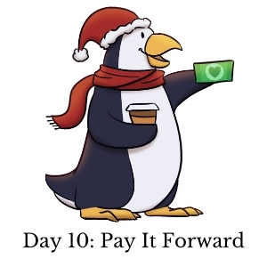 Day 10: Pay it Forward