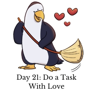 Day 21: Do a Task With Love