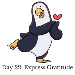 Day 22: Express Gratitude