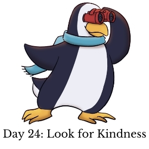 Day 24: Look for Kindness
